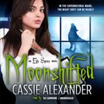 Moonshifted by  Cassie Alexander audiobook