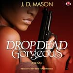 Drop Dead, Gorgeous by  J. D. Mason audiobook