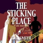 The Sticking Place by  T. B. Smith audiobook