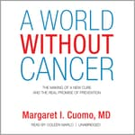 A World without Cancer by  Margaret I. Cuomo MD audiobook