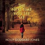 The Next Time You See Me by  Holly Goddard Jones audiobook