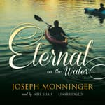 Eternal on the Water by  Joseph Monninger audiobook