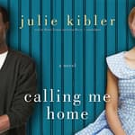 Calling Me Home by  Julie Kibler audiobook