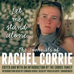 Let Me Stand Alone by  Rachel Corrie audiobook