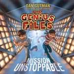 Mission Unstoppable by  Dan Gutman audiobook
