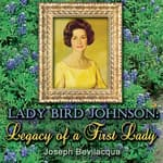 Lady Bird Johnson by  Joe Bevilacqua audiobook