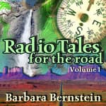 Radio Tales for the Road, Vol. 1 by  Barbara Bernstein audiobook