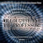 The Whithering of Willoughby and the Professor: Their Ways in the Worlds by  Robert J. Cirasa audiobook