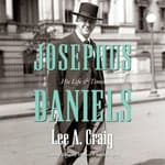 Josephus Daniels by  Lee Craig audiobook