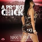 A Project Chick by  Nikki Turner audiobook