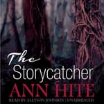 The Storycatcher by  Ann Hite audiobook