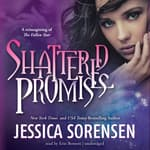 Shattered Promises by  Jessica Sorensen audiobook
