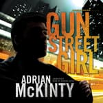 Gun Street Girl by  Adrian McKinty audiobook