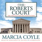 The Roberts Court by  Marcia Coyle audiobook
