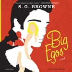 Big Egos by  S. G. Browne audiobook