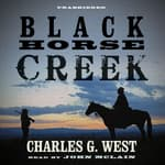 Black Horse Creek by  Charles G. West audiobook