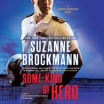 Some Kind of Hero by  Suzanne Brockmann audiobook