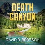 Death Canyon by  David Riley Bertsch audiobook