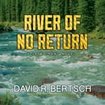 River of No Return by  David Riley Bertsch audiobook