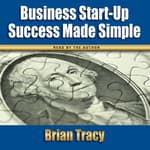 Business Start-Up Success Made Simple by  Brian Tracy audiobook
