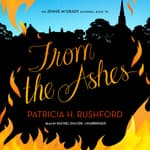 From the Ashes by  Patricia H. Rushford audiobook