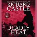 Deadly Heat by  Richard Castle audiobook