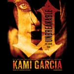 Unbreakable by  Kami Garcia audiobook
