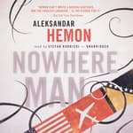 Nowhere Man by  Aleksandar Hemon audiobook