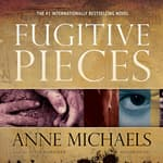 Fugitive Pieces by  Anne Michaels audiobook