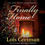 Finally Home by  Lois Greiman audiobook