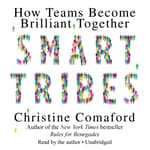 SmartTribes by  Christine Comaford audiobook