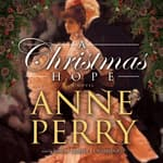 A Christmas Hope by  Anne Perry audiobook
