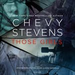 Those Girls by  Chevy Stevens audiobook