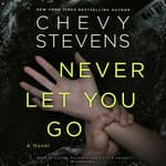 Never Let You Go by  Chevy Stevens audiobook
