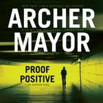 Proof Positive by  Archer Mayor audiobook