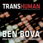 Transhuman by  Ben Bova audiobook