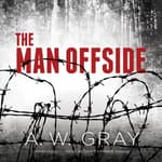 The Man Offside by  A. W. Gray audiobook