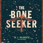 The Bone Seeker by  M. J. McGrath audiobook