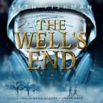 The Well's End by  Seth Fishman audiobook