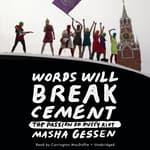 Words Will Break Cement by  Masha Gessen audiobook