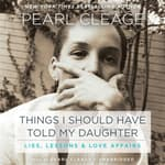 Things I Should Have Told My Daughter by  Pearl Cleage audiobook