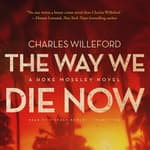 The Way We Die Now by  Charles Willeford audiobook