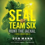 SEAL Team Six: Hunt the Jackal by  Don Mann audiobook
