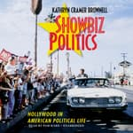 Showbiz Politics by  Kathryn Cramer Brownell audiobook