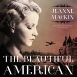 The Beautiful American by  Jeanne Mackin audiobook