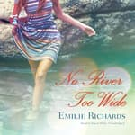 No River Too Wide by  Emilie Richards audiobook