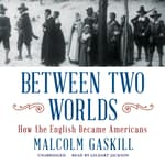 Between Two Worlds by  Malcolm Gaskill audiobook