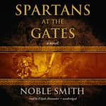 Spartans at the Gates by  Noble Smith audiobook