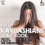 The Kardashians Joke Book by The Unknown Comic, a.k.a. Murray Langston by  Murray Langston audiobook