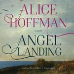 Angel Landing by  Alice Hoffman audiobook